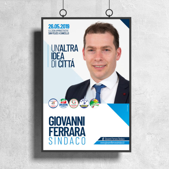 BeMoreLab. Portfolio marketing politico. 2019: Giovanni Ferrara, sindaco di San Felice a Cancello. Manifesti elettorali.