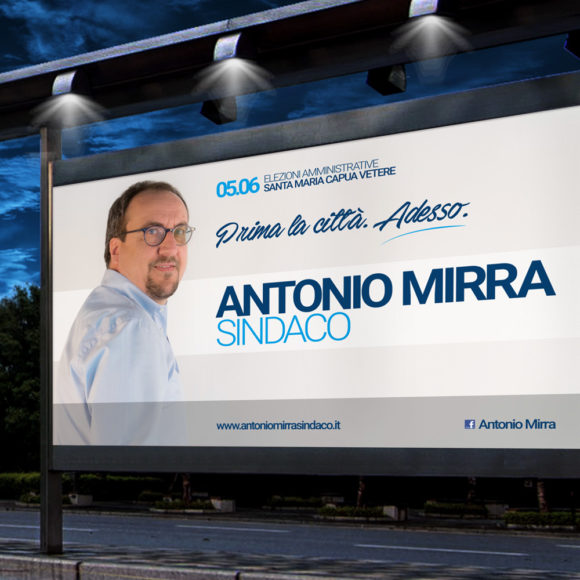 BeMoreLab. Portfolio marketing politico. 2016: Antonio Mirra, sindaco di Santa Maria Capua Vetere. Manifesti 6x3.